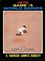 World Series Game #5: B. Robinson commits robbery! [NMMT]