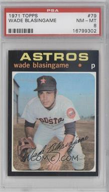 1971 Topps #79 - Wade Blasingame [PSA8]