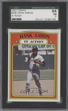 1972 Topps #300 - Hank Aaron (In Action) [SGC 84]