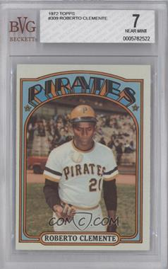1972 Topps #309 - Roberto Clemente [BVG 7]