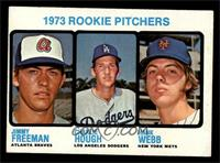 1973 Rookie Pitchers (Jimmy Freeman, Charlie Hough, Hank Webb) [EX MT]