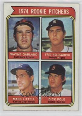 1974 Topps #596 - 1974 Rookie Pitchers (Wayne Garland, Fred Holdsworth, Mark Littell, Dick Pole)