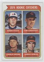 1974 Rookie Catchers (Barry Foote, Tom Lundstedt, Charlie Moore, Sergio Robles)