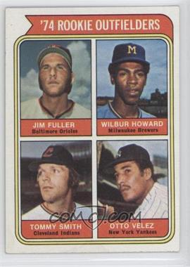 1974 Topps #606 - 1974 Rookie Outfielders (Jim Fuller, Wilbur Howard, Tommy Smith, Otto Velez)