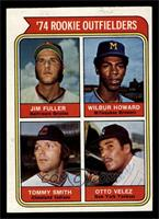 '74 Rookie Outfielders (Jim Fuller, Wilbur Howard, Tommy Smith, Otto Velez) [EX…
