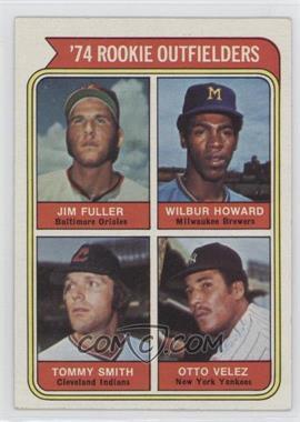 1974 Topps #606 - '74 Rookie Outfielders (Jim Fuller, Wilbur Howard, Tommy Smith, Otto Velez)
