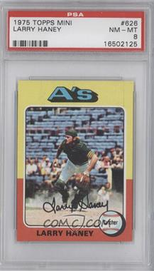 1975 Topps Minis #626 - Larry Haney [PSA 8]