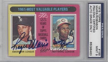 1975 Topps #199 - 1961-Most Valuable Players (Roger Maris, Frank Robinson) [PSA/DNA Certified Auto]
