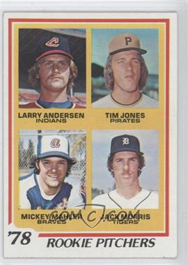 1978 Topps #703 - '78 Rookie Pitchers (Larry Andersen, Tim Jones, Mickey Mahler, Jack Morris)