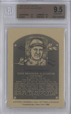 1981-89 Metallic Hall of Fame Plaques #191 - Enos Slaughter [BGS 9.5]