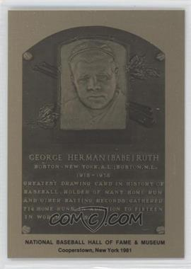 1981-89 Metallic Hall of Fame Plaques #N/A - Babe Ruth