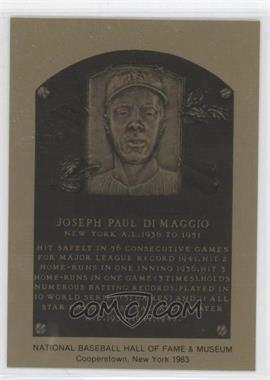 1981-89 Metallic Hall of Fame Plaques #N/A - Joe DiMaggio