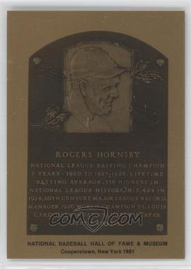 1981-89 Metallic Hall of Fame Plaques #ROHO - Rogers Hornsby