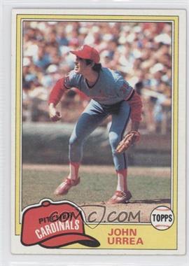 1981 Topps - [Base] #152 - John Urrea
