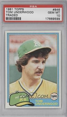 1981 Topps Traded #846 - Tom Underwood [PSA 10]