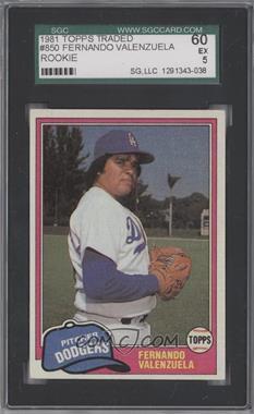1981 Topps Traded #850 - Fernando Valenzuela [SGC60]