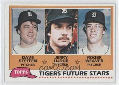 1981 Topps #626 - Dave Stegman, Jerry Ujdur, Roger Weaver