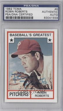 1982 TCMA Baseball's Greatest - Pitchers - Tan Back #1982-6 - Robin Roberts [PSA/DNACertifiedAuto]
