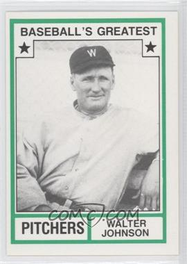 1982 TCMA Baseball's Greatest Pitchers White Back #1982-17 - Walter Johnson