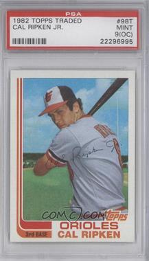 1982 Topps Traded - [Base] #98T - Cal Ripken Jr. [PSA9(OC)]