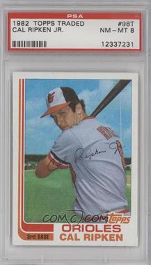 1982 Topps Traded #98T - Cal Ripken Jr. [PSA8]