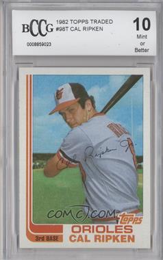 1982 Topps Traded #98T - Cal Ripken Jr. [ENCASED]