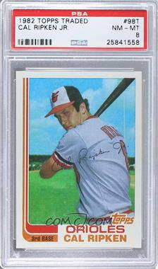 1982 Topps Traded #98T - Cal Ripken Jr. [PSA 8]