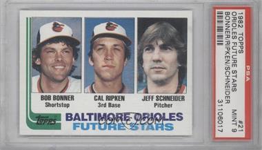 1982 Topps #21 - Baltimore Orioles Future Stars (Bob Bonner, Cal Ripken, Jeff Schneider) [PSA9]