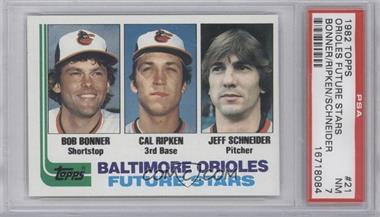 1982 Topps #21 - Bobby Bonner, Cal Ripken Jr., Jeff Schneider [PSA7]