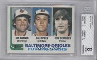 Bobby Bonner, Cal Ripken Jr., Jeff Schneider [BGS8]