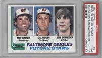 Bobby Bonner, Cal Ripken Jr., Jeff Schneider [PSA7]