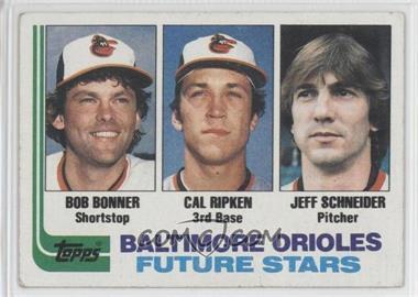 1982 Topps #21 - Jeff Schneider, Bobby Bonner, Cal Ripken Jr.