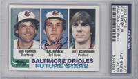 Jeff Schneider, Bobby Bonner, Cal Ripken Jr. [PSA/DNACertifiedAuto]