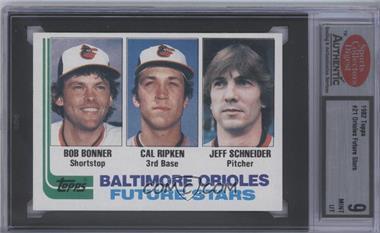 1982 Topps #21 - Jeff Schneider, Bobby Bonner, Cal Ripken Jr. [ENCASED]