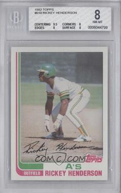 1982 Topps #610 - Rickey Henderson [BGS8]