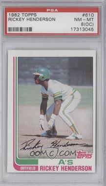 1982 Topps #610 - Rickey Henderson [PSA8(OC)]