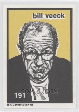 1984-91 O'Connell & Son Ink - [Base] #191 - Bill Veeck