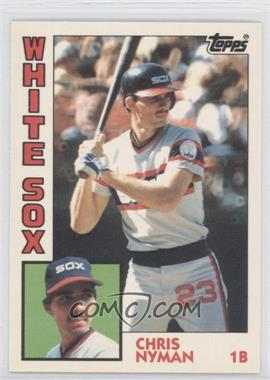 1984 Topps - [Base] - Box Set Collector's Edition (Tiffany) #382 - Chris Nyman