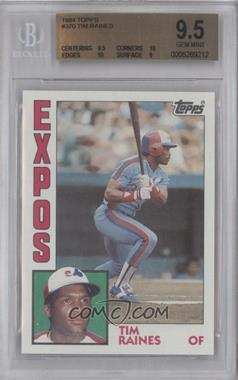 1984 Topps - [Base] #370 - Tim Raines [BGS 9.5]