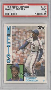 1984 Topps Traded #42T - Dwight Gooden [PSA 9]