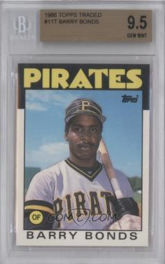 1986 Topps Traded #11T - Barry Bonds [BGS9.5]
