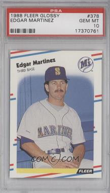 1988 Fleer Glossy #378 - Edgar Martinez [PSA 10]