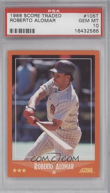 1988 Score Rookies & Traded - Factory Set [Base] #105T - Roberto Alomar [PSA10]