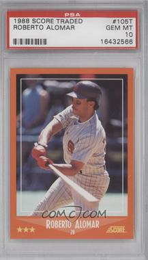 1988 Score Rookies & Traded Factory Set [Base] #105T - Roberto Alomar [PSA 10]