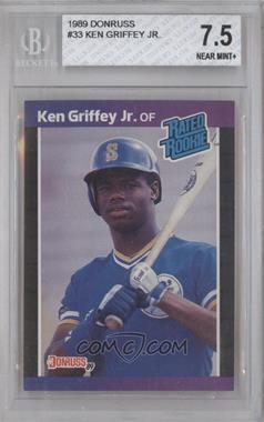 1989 Donruss #33 - Ken Griffey Jr. [BGS 7.5]
