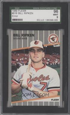 1989 Fleer - [Base] #616.1 - Bill Ripken (FF on Bat Knob) [SGC 96]