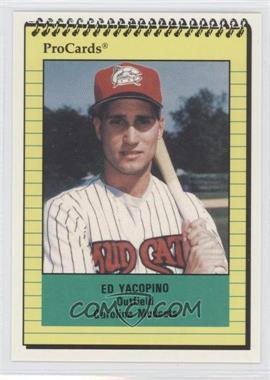 1991 ProCards Minor League #1099 - Ed Yacopino