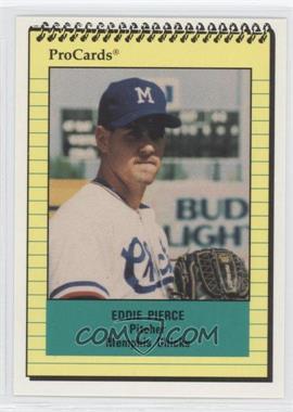 1991 ProCards Minor League #651 - Ed Pierce