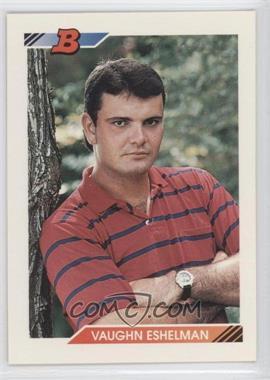 1992 Bowman #318 - Vaughn Eshelman