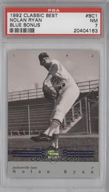 1992 Classic Best Minor League - Bonus Card - Blue #BC1 - Nolan Ryan [PSA7]